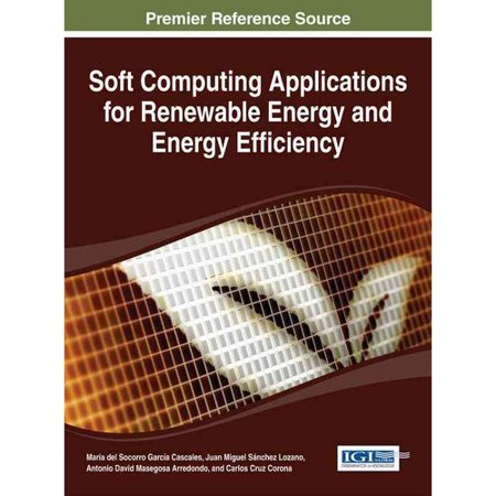 Soft Computing Applications For Renewable Energy And Energy Efficiency
