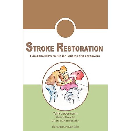 Stroke Restoration : Functional Movements for Patients and