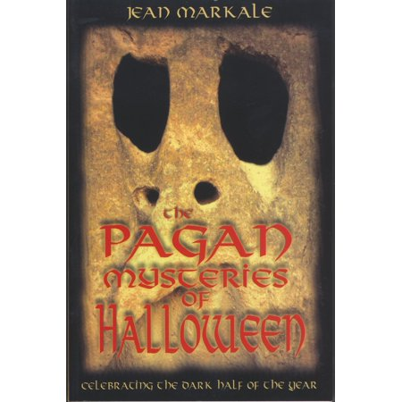 Jean Markale Halloween (The Pagan Mysteries of Halloween : Celebrating the Dark Half of the)