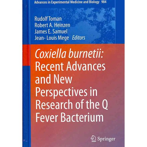 Coxiella Burnetii: Recent Advances and New Perspectives in Research of the Q Fever Bacterium