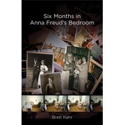 Six Months in Anna Freud's Bedroom : A Memoir