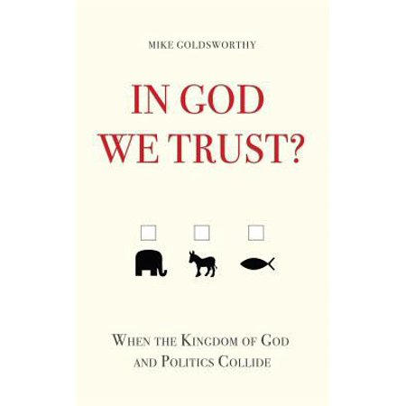 In God We Trust   When The Kingdom Of God And Politics Collide