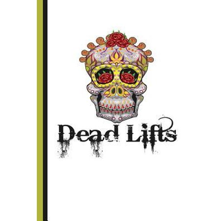 Dead Lifts: Weightlifting Lined Recording Best Journal Diary, Study Notebook, Special Writing Workbook as a Planner
