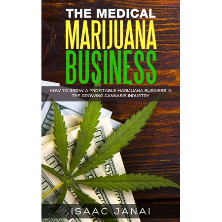 The Medical Marijuana Business - eBook
