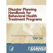 Disaster Planning Handbook for Behavioral Health Treatment Programs (Tap 34)