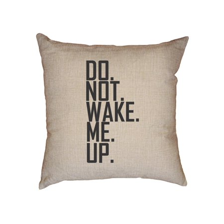 Do. Not. Wake. Me. Up. Cranky Morning Decorative Linen Throw Cushion Pillow Case with (Birds Waking Me Up In The Morning)