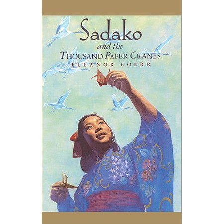 Sadako and the Thousand Paper Cranes (Sadako And The Thousand Paper Cranes Lesson Plans)