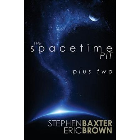 The Spacetime Pit Plus Two (Paperback)