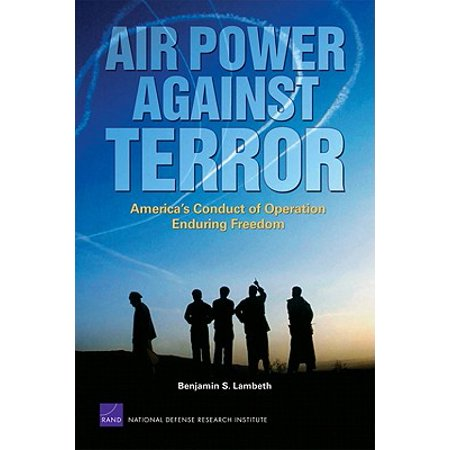 Freedom Air (Air Power Against Terror: America's Conduct of Operation Enduring Freedom - eBook )