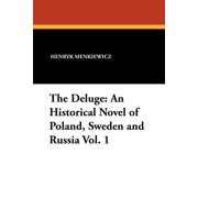 The Deluge : An Historical Novel of Poland, Sweden and Russia Vol. 1