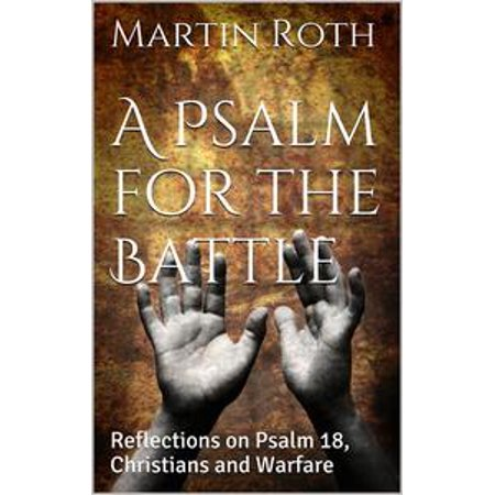 A Psalm for the Battle: Reflections on Psalm 18, Christians and Warfare - eBook - Christian Reflection Halloween