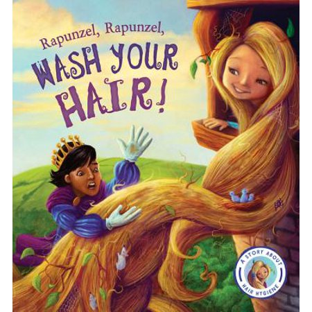 Fairytales Gone Wrong: Rapunzel, Rapunzel, Wash Your Hair! : A Story about Hair Hygiene - Prince Fairytale