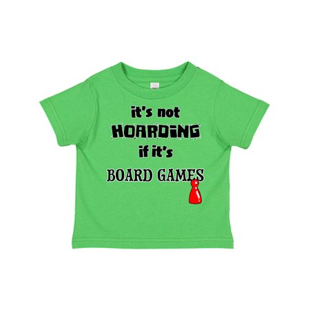 It's not Hoarding if it's Board Games Toddler T-Shirt