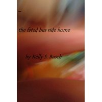 The Fated Bus Ride Home - eBook