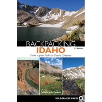 Backpacking: Backpacking Idaho: From Alpine Peaks to Desert Canyons (Paperback)