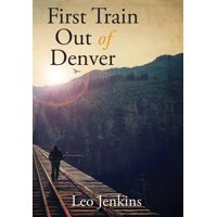 First Train Out of Denver (Hardcover)