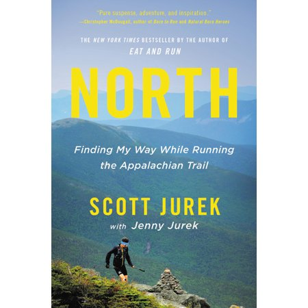 North : Finding My Way While Running the Appalachian