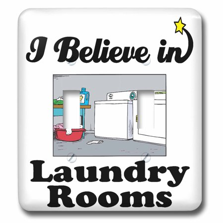 3dRose I Believe In Laundry Rooms - Double Toggle Switch (lsp_105261_2)