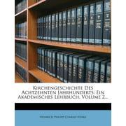 Kirchengeschichte Des Achtzehnten Jahrhunderts : Ein Akademisches Lehrbuch, Volume 2...
