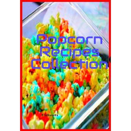 Popcorn Recipes Collection - eBook (Popcorn Ball Recipes For Halloween)
