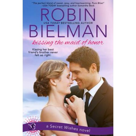 Kissing the Maid of Honor - eBook (Best Maid Of Honor Toast Examples)