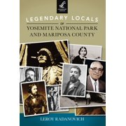 Legendary Locals of Yosemite National Park and Mariposa County - eBook