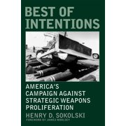 Praeger Security International: Best of Intentions: America's Campaign Against Strategic Weapons Proliferation (Paperback)