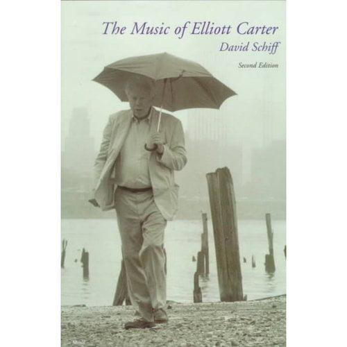 The Music of Elliott Carter: A Short History