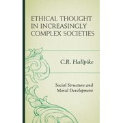 Ethical Thought in Increasingly Complex Societies : Social Structure and Moral Development