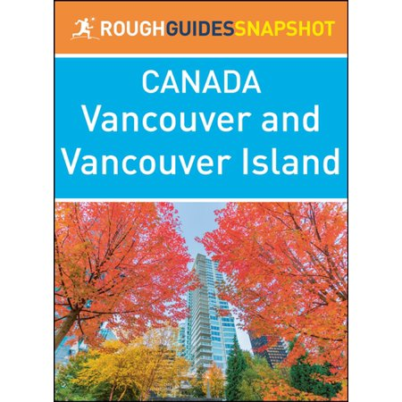 Outdoor Island Cabana (Vancouver and Vancouver Island (Rough Guides Snapshot Canada) - eBook )