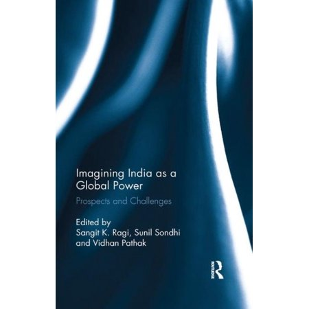 Imagining India as a Global Power : Prospects and Challenges (Imagining India)