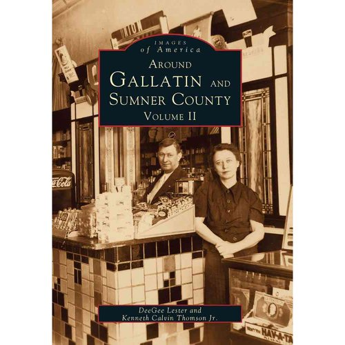 Around Gallatin and Sumner County, Volume 2