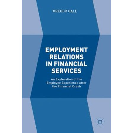 Employment Relations In Financial Services  An Exploration Of The Employee Experience After The Financial Crash