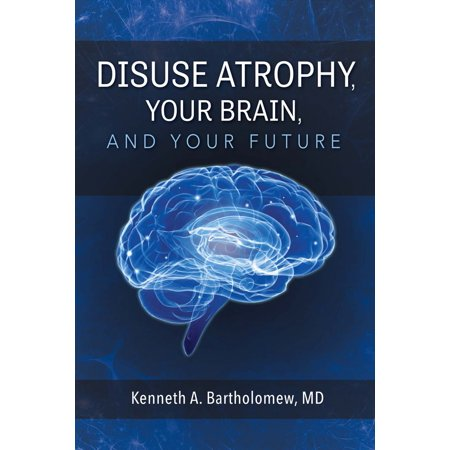Disuse Atrophy, Your Brain, And Your Future - Make A Trophy