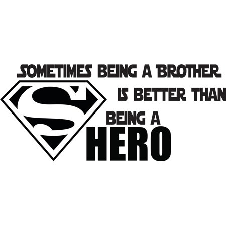 Sometimes A Brother Is Better Than Being A Superhero Superman Quote Family Cartoon Siblings Bedroom Custom Wall Decal Vinyl Peel & Stick Sticker 10 Inches X 20 Inches](Minion Character Quotes)