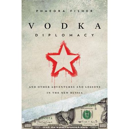 Stolichnaya Russian Vodka (Vodka Diplomacy : And Other Adventures and Lessons in the New)