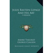 Jules Bastien-Lepage and His Art : A Memoir