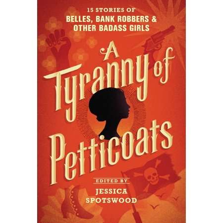 Bank Robber Halloween (A Tyranny of Petticoats : 15 Stories of Belles, Bank Robbers & Other Badass)