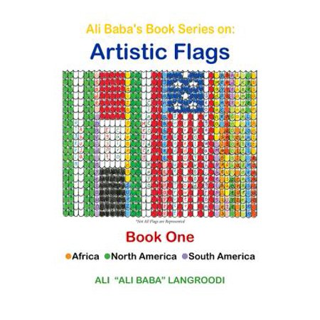 Ali Baba's Book Series on: Artistic Flags - Book One: Africa. North America. South America - eBook (African American Visual Artists)