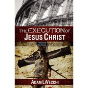 The Execution of Jesus Christ (Paperback)