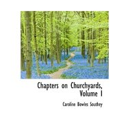 Chapters on Churchyards, Volume I