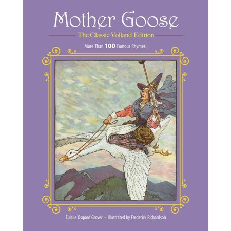 Mother Goose : More Than 100 Famous Rhymes!