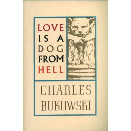 Love Is a Dog from Hell, Charles Bukowski Paperback - image 1 of 1