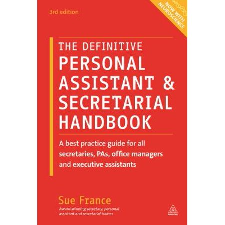 The Definitive Personal Assistant & Secretarial Handbook : A Best Practice Guide for All Secretaries, Pas, Office Managers and Executive (Best Hiring Practices For Managers)