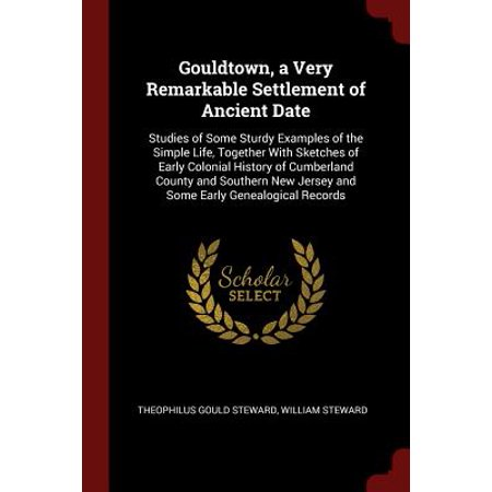 Gouldtown, a Very Remarkable Settlement of Ancient Date : Studies of Some Sturdy Examples of the Simple Life, Together with Sketches of Early Colonial History of Cumberland County and Southern - Simple Halloween Sketches