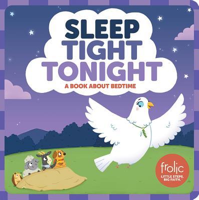 Sleep Tight Tonight : Frolic First Faith