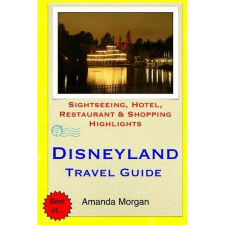 Disneyland Travel Guide  Sightseeing  Hotel  Restaurant   Shopping Highlights