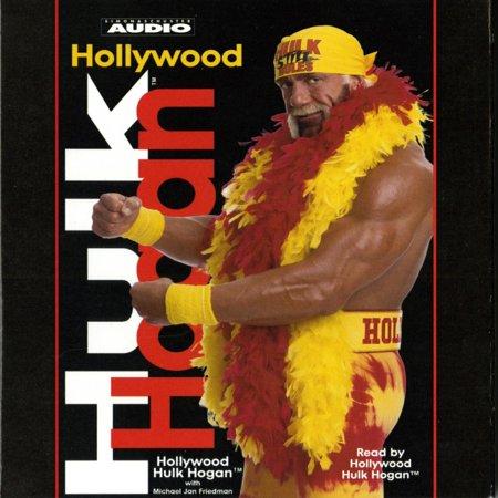 Hollywood Hulk Hogan - Audiobook