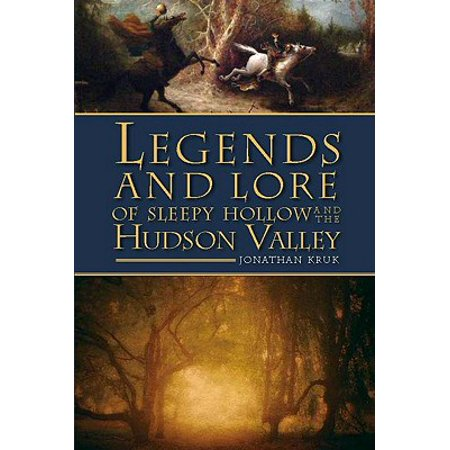 Legends and Lore of Sleepy Hollow and the Hudson Valley ()