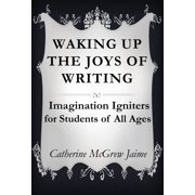 Waking Up the Joys of Writing - eBook